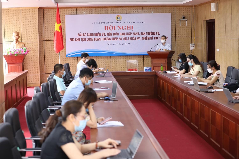Hội nghị Ban Chấp hành Công đoàn trường bầu bổ sung nhân sự, kiện toàn Ban Chấp hành, Ban Thường vụ, Phó chủ tịch Công đoàn khóa XVI nhiệm kỳ 2017-2022